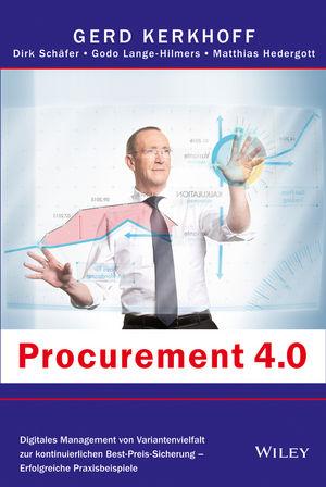 Procurement 4.0: Digitales Management von Variantenvielfalt zur kontinuierlichen - Best-Preis-Sicherung - Erfolgreiche