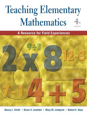 Teaching Elementary Mathematics: A Resource for Field Experiences, 4th Edition (EHEP000299) cover image