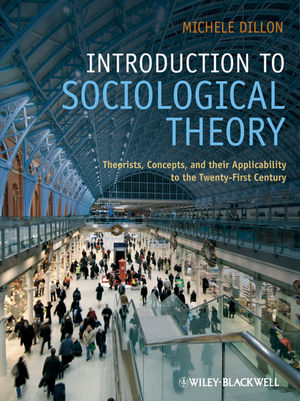 Introduction to Sociological Theory: Theorists, Concepts, and their Applicability to the Twenty-First Century (EHEP002099) cover image