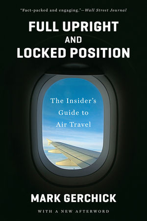 Full Upright and Locked Position: Not-so-comfortable Truths About Air Travel Today