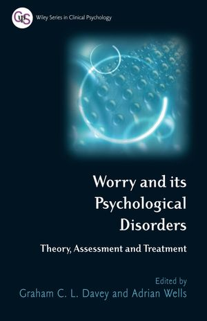 Worry and its Psychological Disorders: Theory, Assessment and Treatment (047001279X) cover image