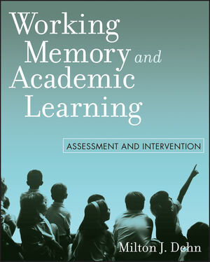Working Memory and Academic Learning: Assessment and Intervention (047014419X) cover image