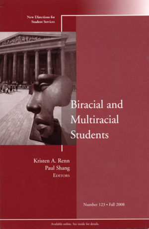 Biracial and Multiracial Students: New Directions for Student Services, Number 123 (047042219X) cover image