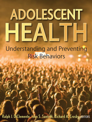 Adolescent Health: Understanding and Preventing Risk Behaviors (047045279X) cover image