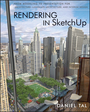 Rendering in SketchUp: From Modeling to Presentation for Architecture, Landscape Architecture, and Interior Design (047064219X) cover image