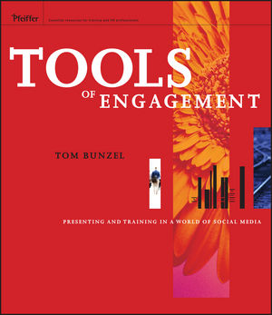 Tools of Engagement: Presenting and Training in a World of Social Media  (047064429X) cover image