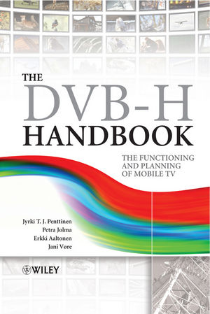 The DVB-H Handbook: The Functioning and Planning of Mobile TV (047074829X) cover image