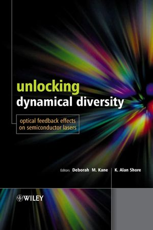 Unlocking Dynamical Diversity: Optical Feedback Effects on Semiconductor Lasers (047085619X) cover image