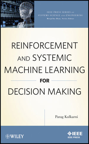 Reinforcement and Systemic Machine Learning for Decision Making (047091999X) cover image
