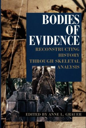 Bodies of Evidence: Reconstructing History through Skeletal Analysis