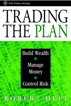 Trading the Plan: Build Wealth, Manage Money, and Control Risk (047116979X) cover image