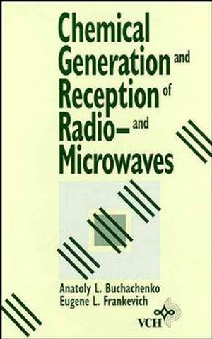 Chemical Generation and Reception of Radio-and Microwaves (047118859X) cover image