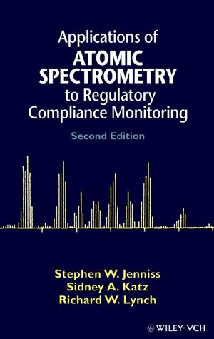 Applications of Atomic Spectrometry to Regulatory Compliance Monitoring, 2nd Edition (047119039X) cover image