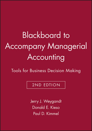 Blackboard to accompany Managerial Accounting: Tools for Business Decision Making, 2e