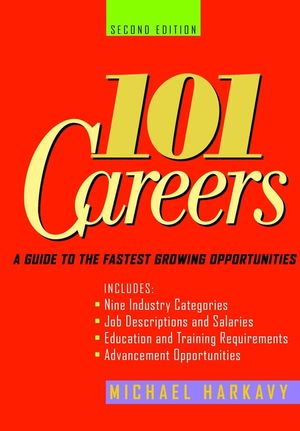 101 Careers: A Guide to the Fastest-Growing Opportunities, 2nd Edition