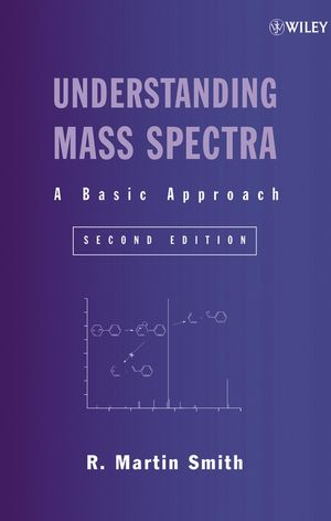 Understanding Mass Spectra: A Basic Approach, 2nd Edition