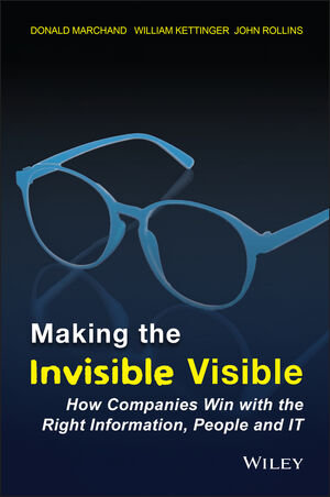 Making the Invisible Visible: How Companies Win with the Right Information, People and IT (047149609X) cover image