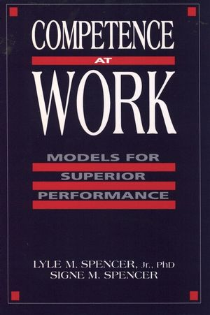Competence at Work: Models for Superior Performance (047154809X) cover image