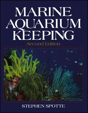 Marine Aquarium Keeping, 2nd Edition