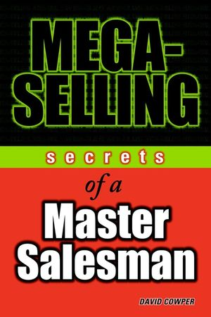 Mega-Selling: Secrets of a Master Salesman (047164529X) cover image