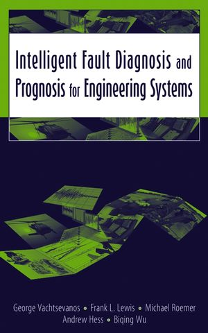 Intelligent Fault Diagnosis and Prognosis for Engineering Systems (047172999X) cover image