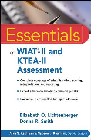 Essentials of WIAT-II and KTEA-II Assessment