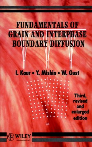 Fundamentals of Grain and Interphase Boundary Diffusion, 3ed Revised and Enlarged Edition