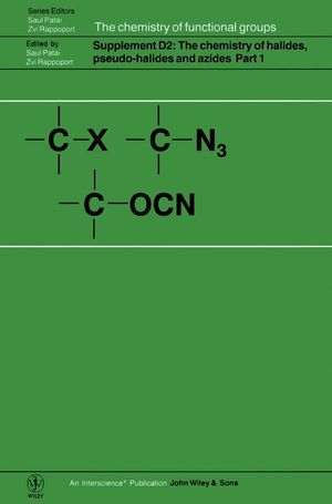 The Chemistry of Halides, Pseudo-Halides and Azides, Supplement D2, Parts 1 and 2