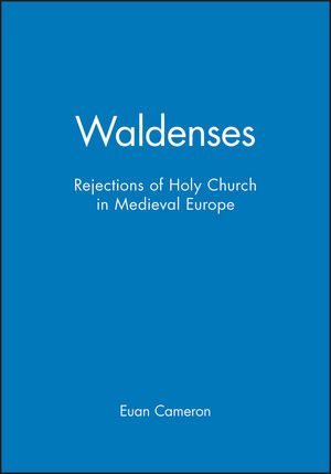 Waldenses: Rejections of Holy Church in Medieval Europe
