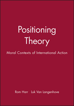 Positioning Theory: Moral Contexts of International Action (063121139X) cover image