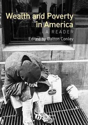 Wealth and Poverty in America: A Reader