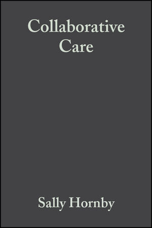 Collaborative Care: Interprofessional, Interagency and Interpersonal, 2nd Edition