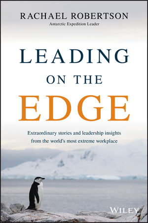 Leading on the Edge: Extraordinary Stories and Leadership Insights from The World