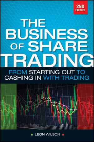 Business of Share Trading: From Starting Out to Cashing in with Trading, 2nd Edition (073037629X) cover image