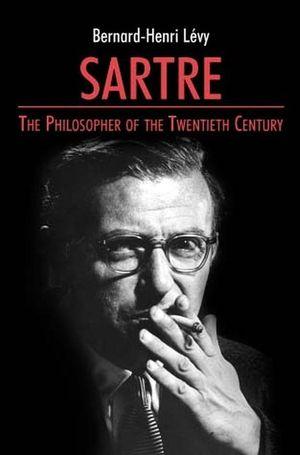 Sartre: The Philosopher of the Twentieth Century