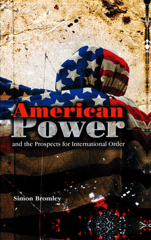 American Power and the Prospects for International Order (074564239X) cover image