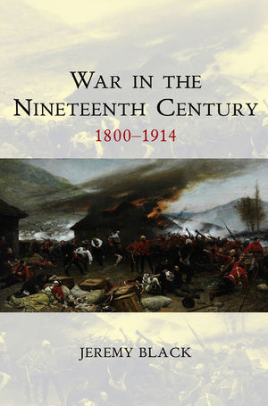 War in the Nineteenth Century: 1800-1914 (074564449X) cover image