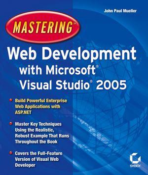 Mastering Web Development with Microsoft Visual Studio 2005 (078214439X) cover image