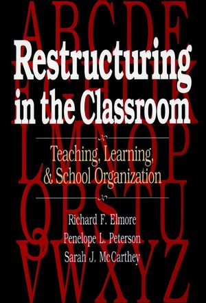 Restructuring in the Classroom: Teaching, Learning, and School Organization