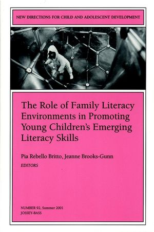The Role of Family Literacy Environments in Promoting Young Children's Emerging Literacy Skills: New Directions for Child and Adolescent Development, Number 92
