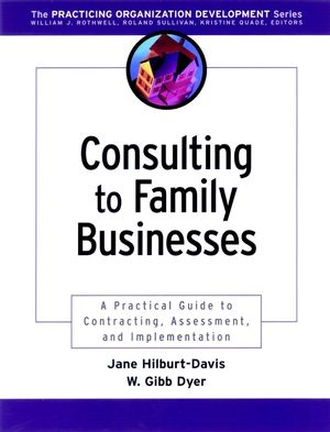 Consulting to Family Businesses: Contracting, Assessment, and Implementation