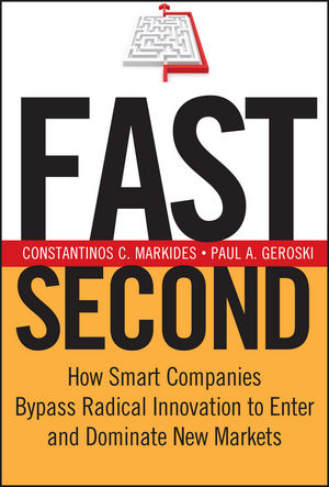 Fast Second: How Smart Companies Bypass Radical Innovation to Enter and Dominate New Markets (078797689X) cover image