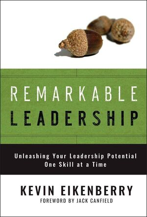 Book Cover Image for Remarkable Leadership: Unleashing Your Leadership Potential One Skill at a Time