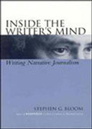Inside the Writer's Mind: Writing Narrative Journalism