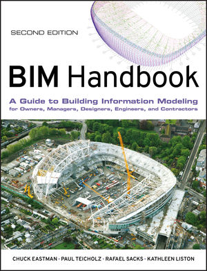 BIM Handbook: A Guide to Building Information Modeling for Owners, Managers, Designers, Engineers and Contractors, 2nd Edition (111802169X) cover image
