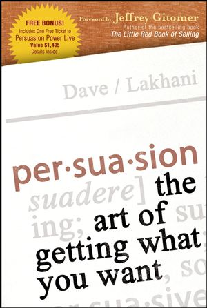 Persuasion: The Art of Getting What You Want