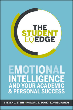 The Student EQ Edge: Emotional Intelligence and Your Academic and Personal Success (111809459X) cover image