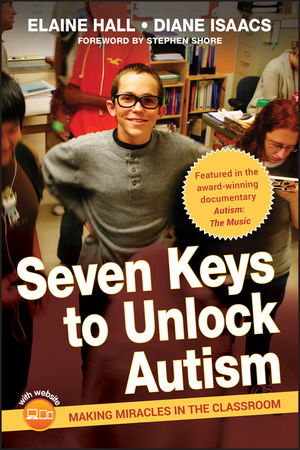 Seven Keys to Unlock Autism: Making Miracles in the Classroom (111810269X) cover image