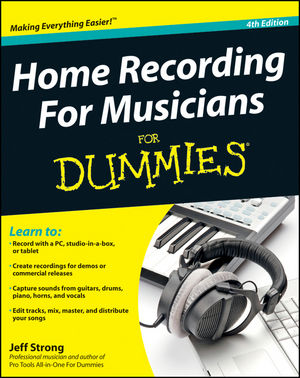 Home Recording For Musicians For Dummies, 4th Edition (111810689X) cover image