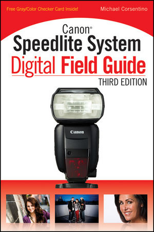 Canon Speedlite System Digital Field Guide, 3rd Edition